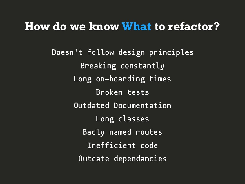 How do we know What to refactor? Doesn't follow...