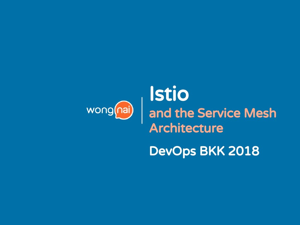 Istio and the Service Mesh Architecture DevOps ...