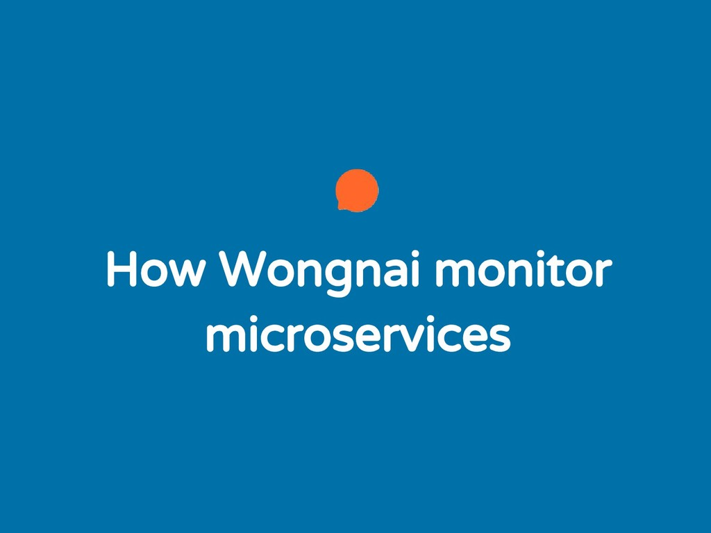How Wongnai monitor microservices
