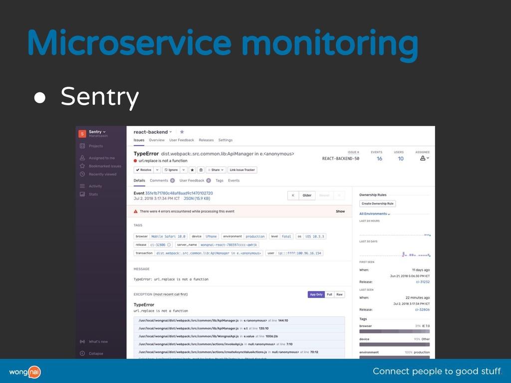 Microservice monitoring ● Sentry