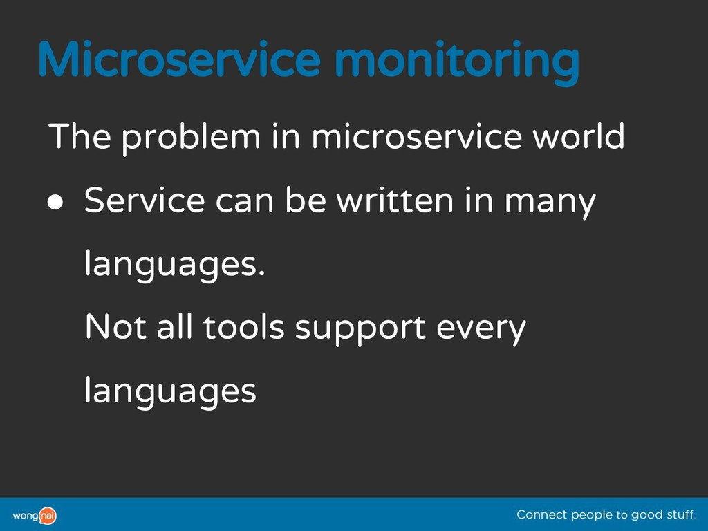 Microservice monitoring The problem in microser...