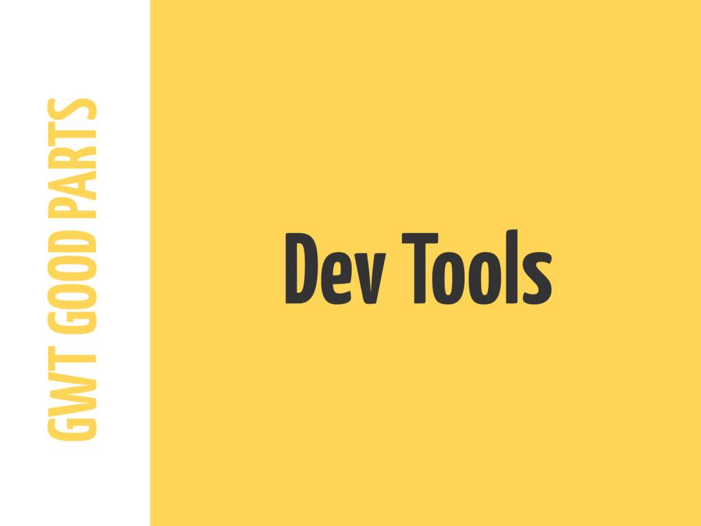 GWT GOOD PARTS Dev Tools