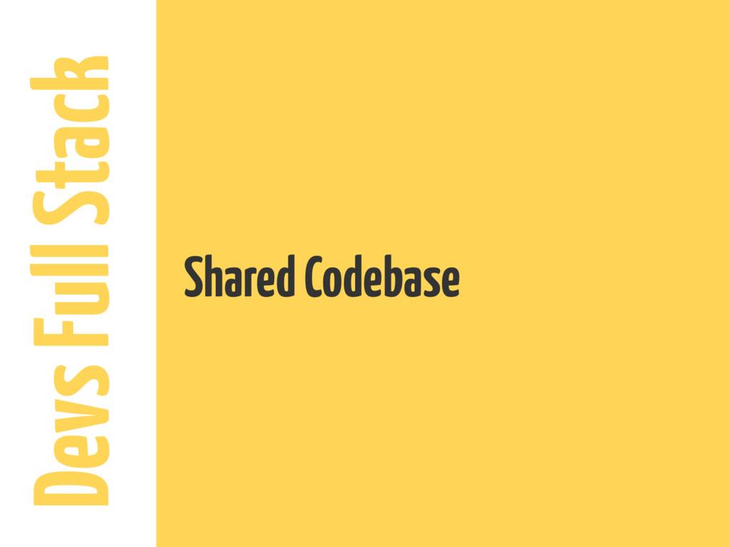 Devs Full Stack Shared Codebase