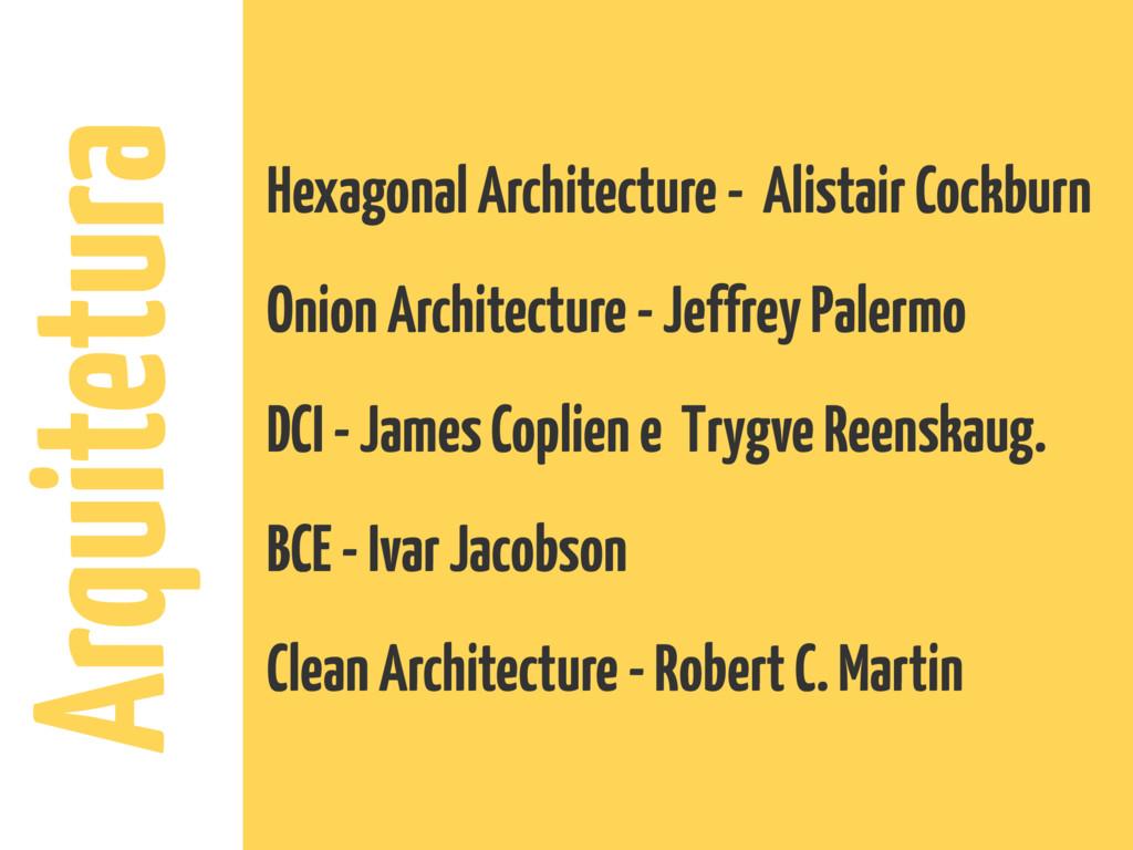 Arquitetura Hexagonal Architecture - Alistair C...