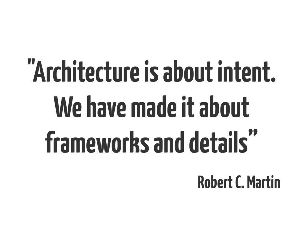 """""""Architecture is about intent. We have made it ..."""