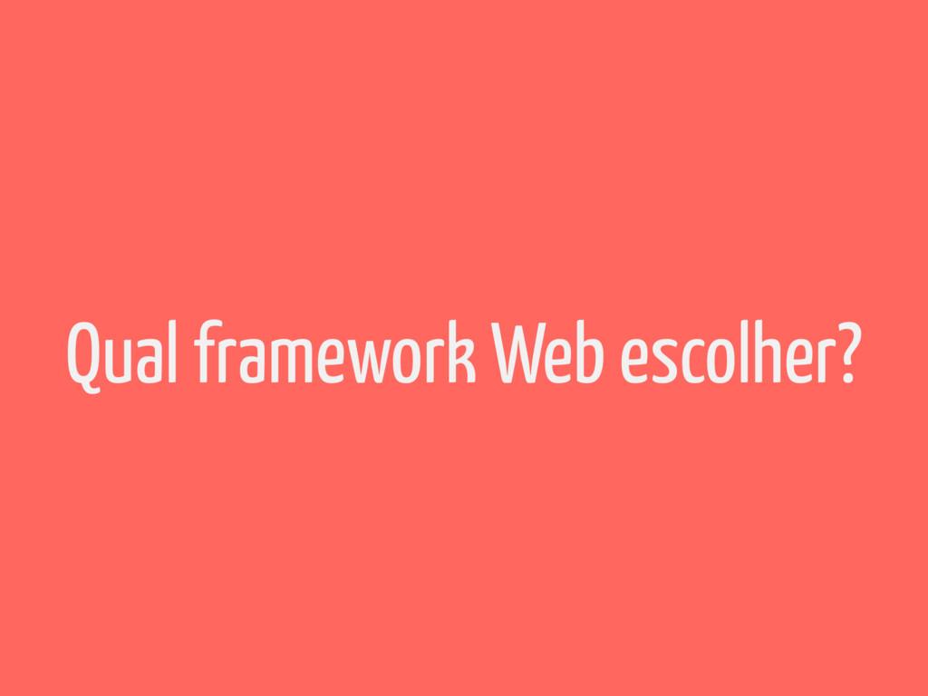 Qual framework Web escolher?