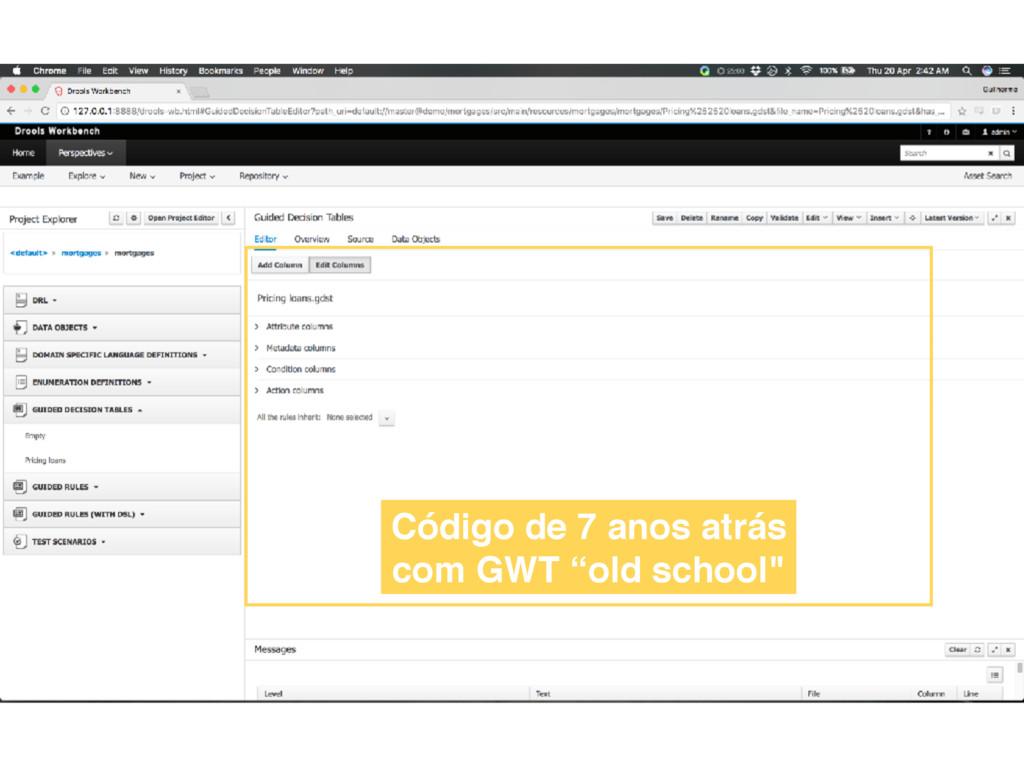 """Código de 7 anos atrás com GWT """"old school"""""""