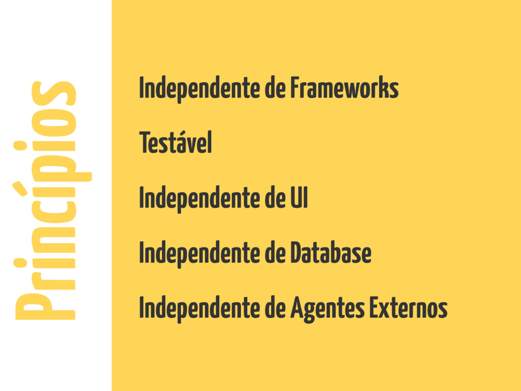 Princípios Independente de Frameworks Testável ...