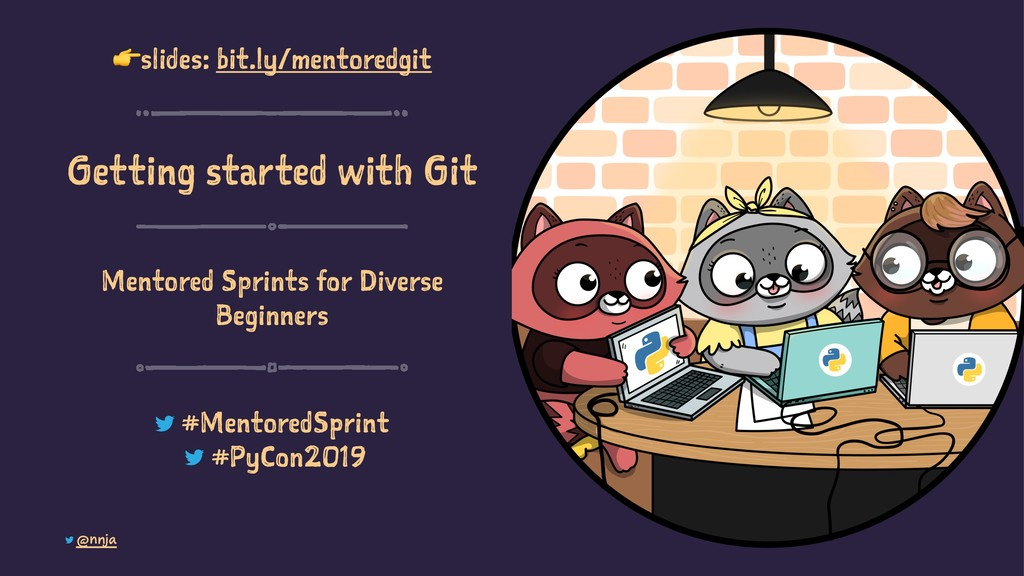 ! slides: bit.ly/mentoredgit Getting started wi...