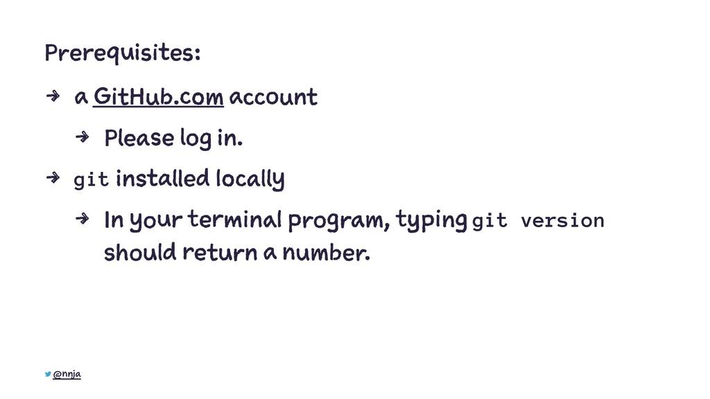Prerequisites: 4 a GitHub.com account 4 Please ...
