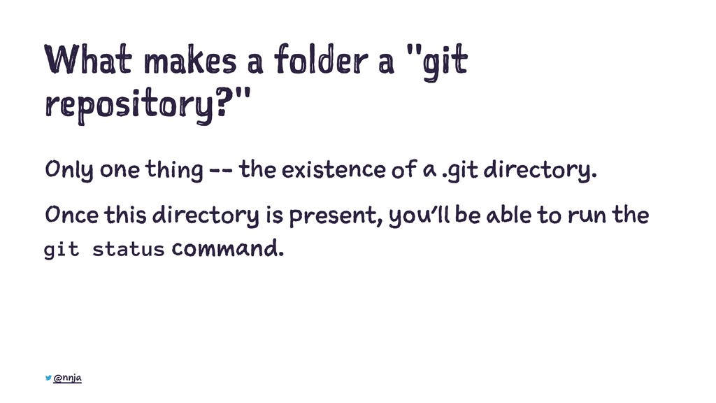 "What makes a folder a ""git repository?"" Only on..."