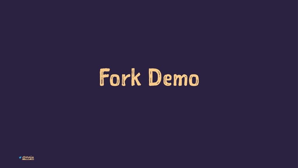 Fork Demo @nnja
