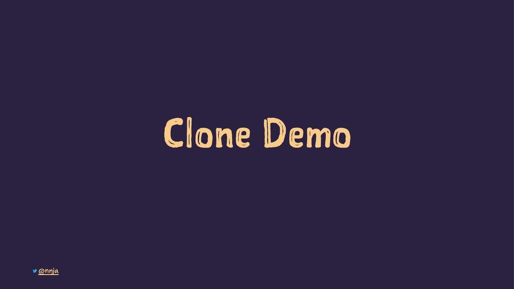 Clone Demo @nnja