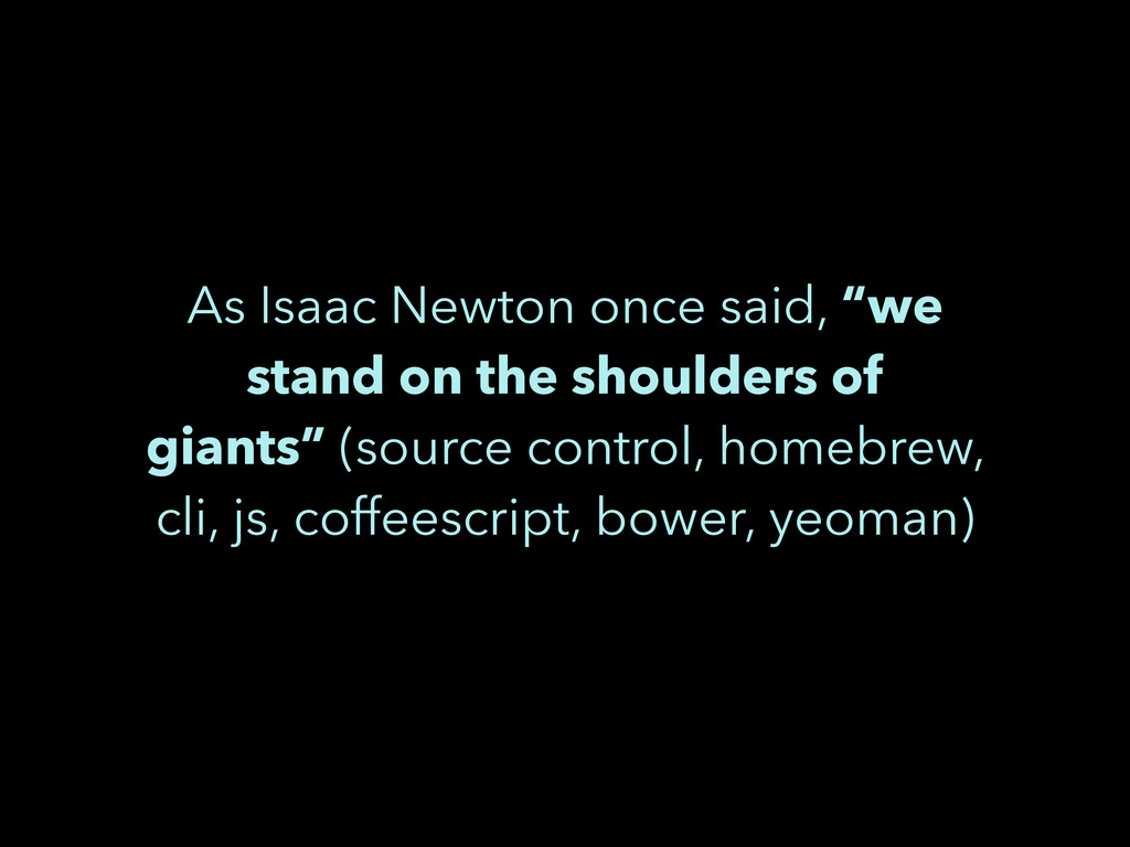 """As Isaac Newton once said, """"we stand on the sho..."""