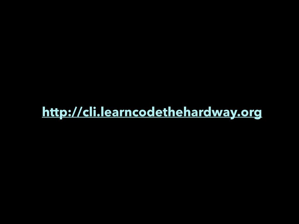 http://cli.learncodethehardway.org