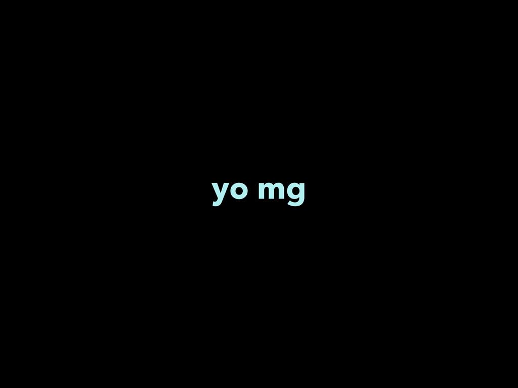 yo mg