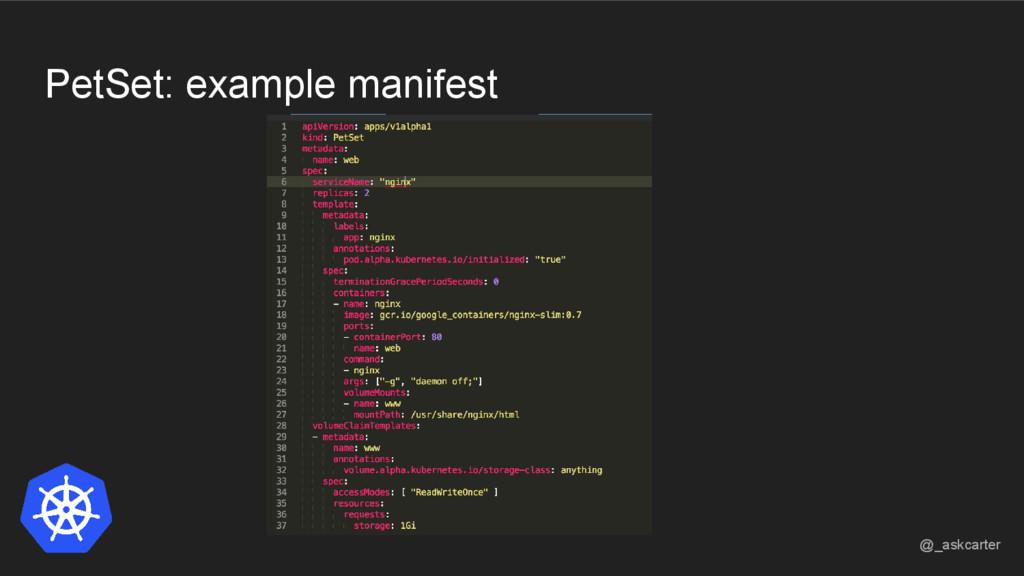PetSet: example manifest @_askcarter
