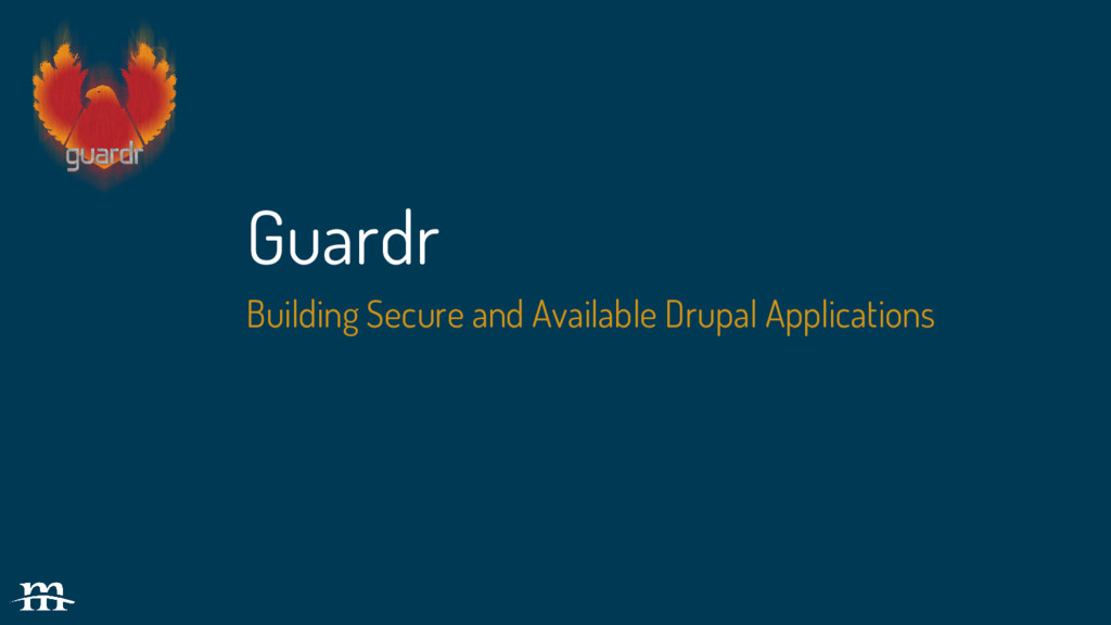 Guardr Building Secure and Available Drupal App...