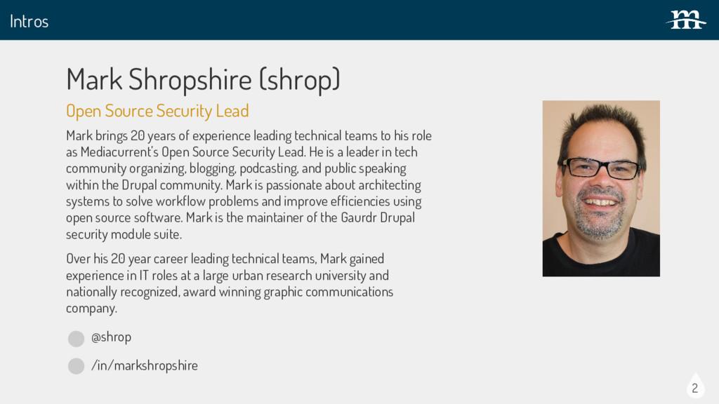 Intros 2 Mark Shropshire (shrop) @shrop Mark br...
