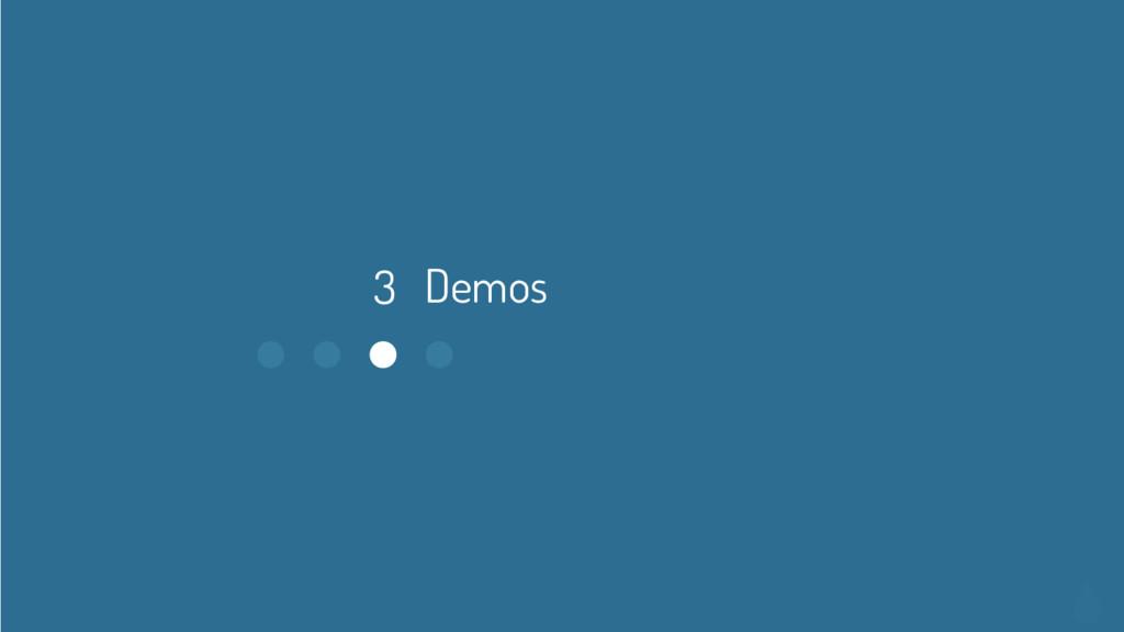 3 Demos