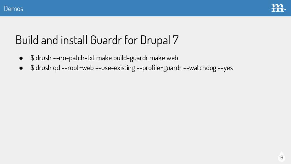 Demos 19 ● $ drush --no-patch-txt make build-gu...