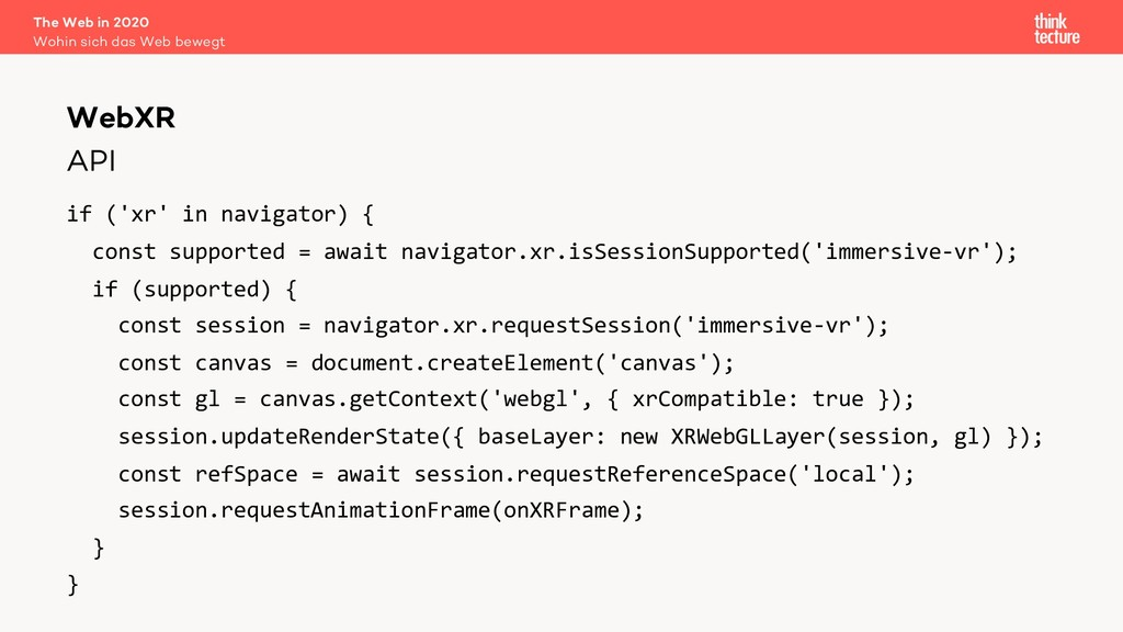 API if ('xr' in navigator) { const supported = ...