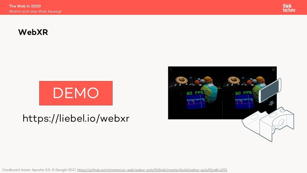 https://liebel.io/webxr The Web in 2020 Wohin s...
