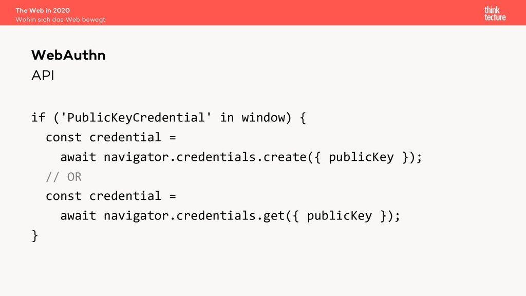 API if ('PublicKeyCredential' in window) { cons...
