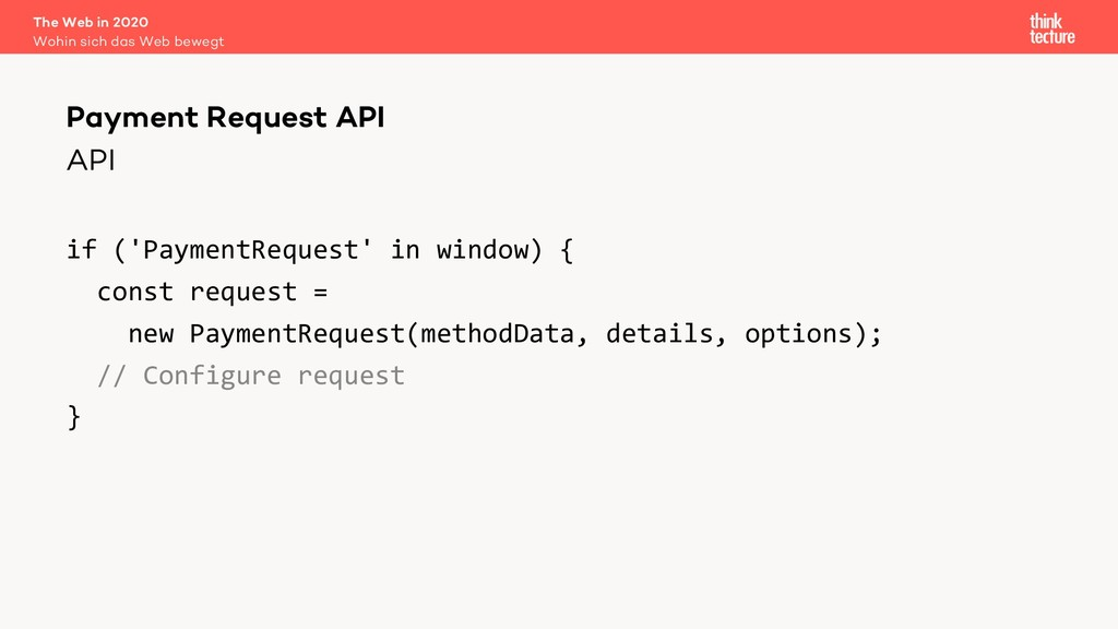 API if ('PaymentRequest' in window) { const req...