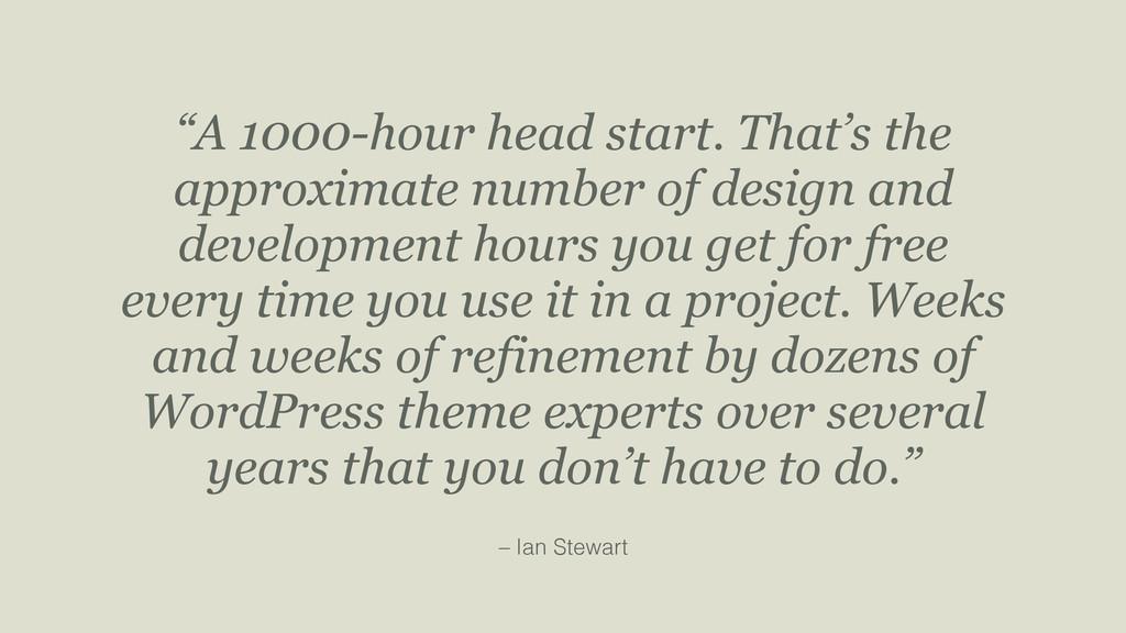 "– Ian Stewart ""A 1000-hour head start. That's t..."