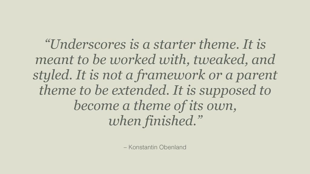 "– Konstantin Obenland ""Underscores is a starter..."