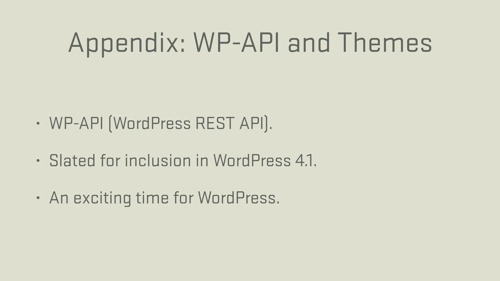 Appendix: WP-API and Themes • WP-API (WordPress...