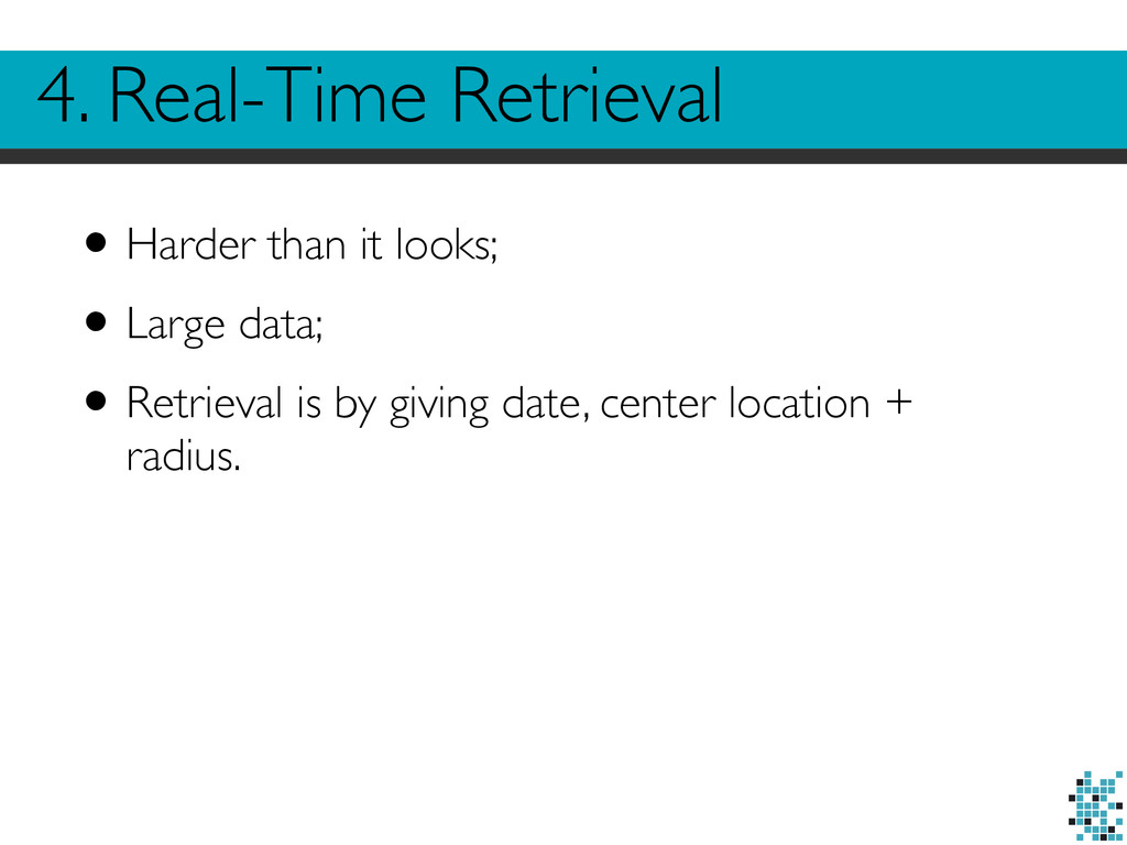 •Harder than it looks; •Large data; •Retrieval ...