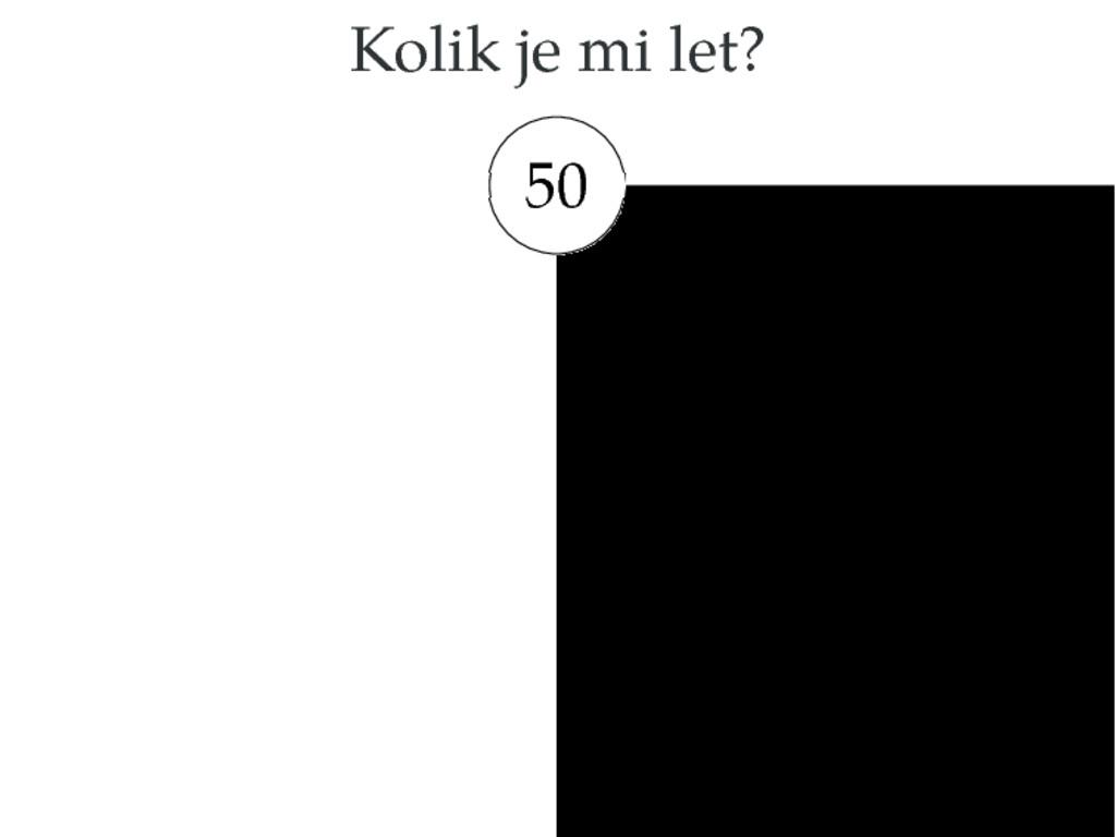 Kolik je mi let? 50
