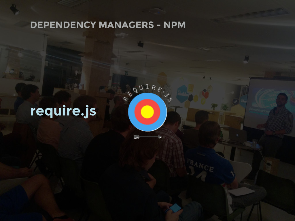 DEPENDENCY MANAGERS - NPM require.js