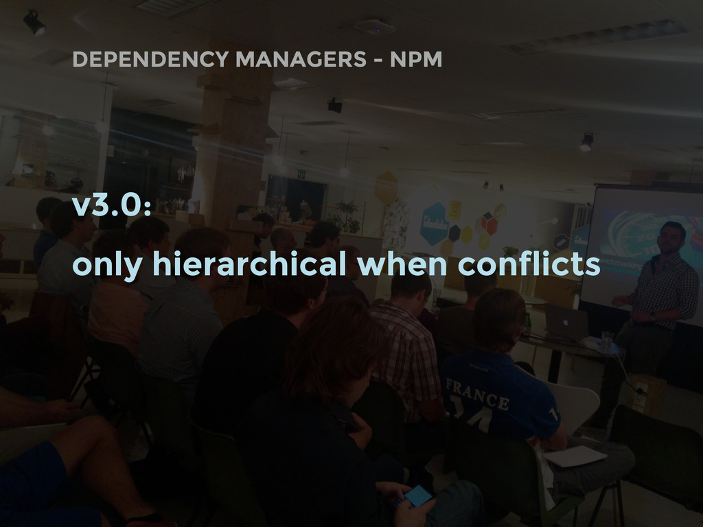 DEPENDENCY MANAGERS - NPM v3.0: only hierarchic...