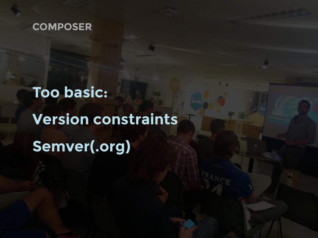 COMPOSER Too basic: Version constraints Semver(...