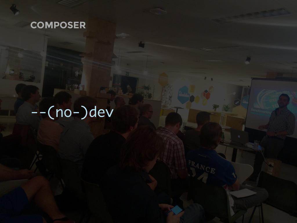 COMPOSER --(no-)dev