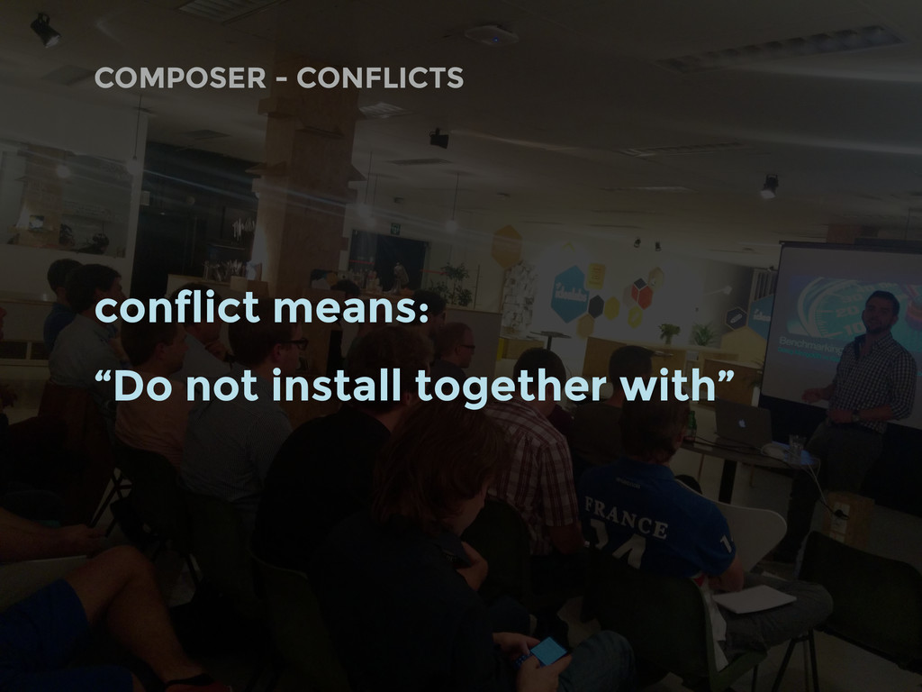 """COMPOSER - CONFLICTS conflict means: """"Do not in..."""