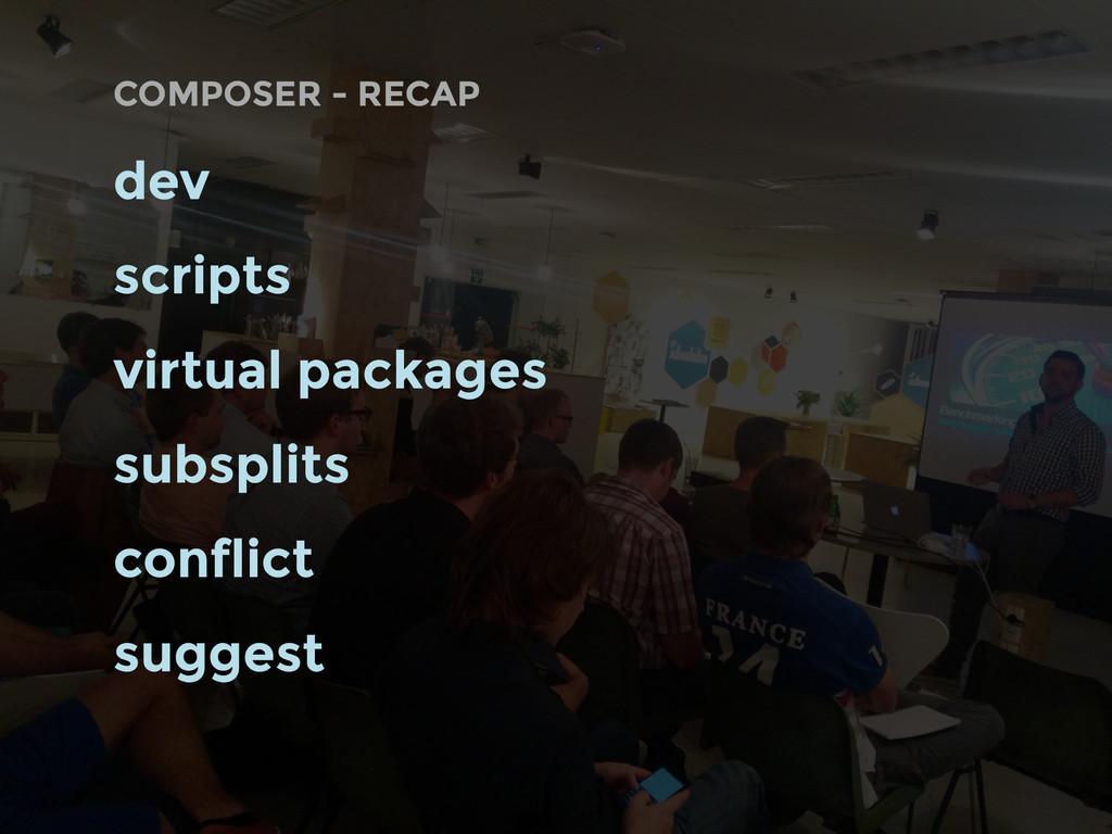 COMPOSER - RECAP dev scripts virtual packages s...