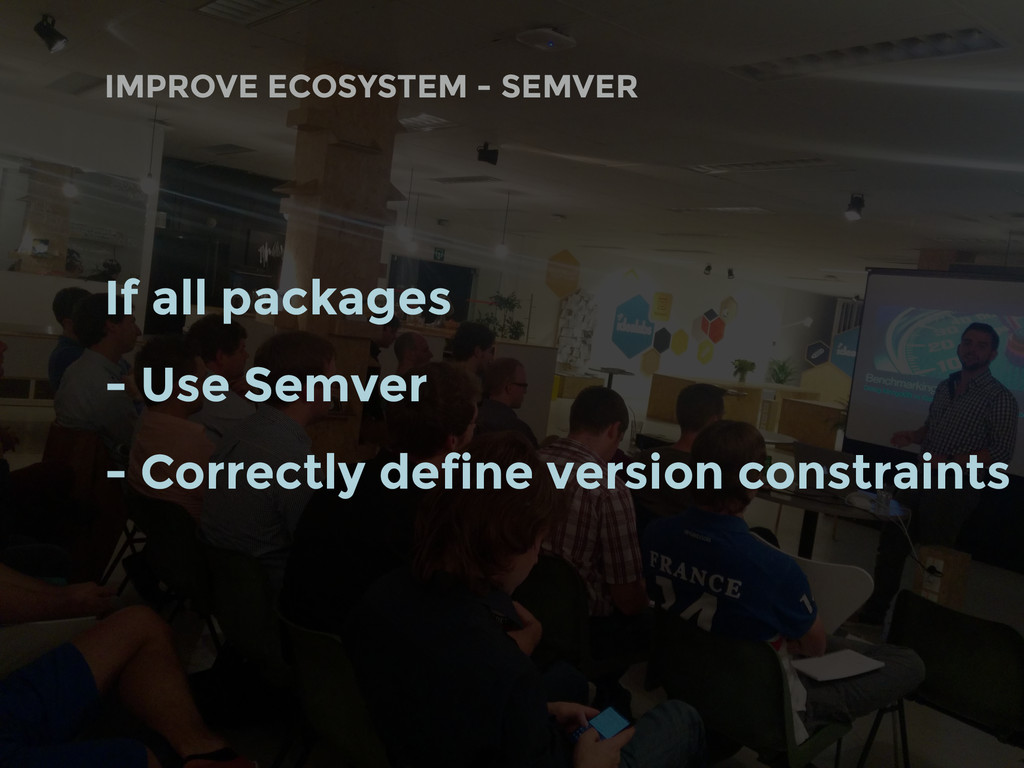 If all packages - Use Semver - Correctly define...