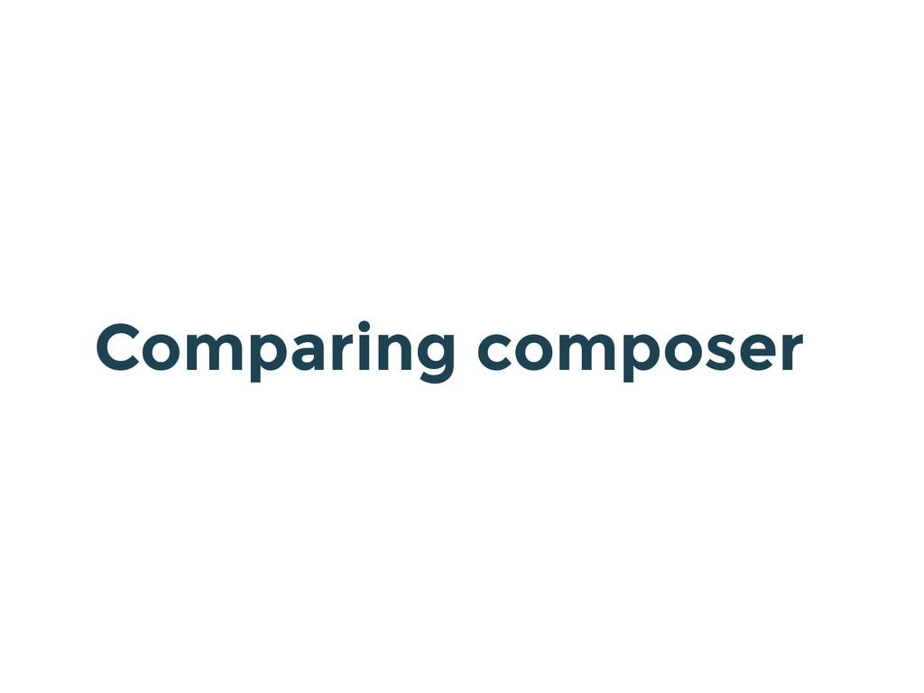 Comparing composer