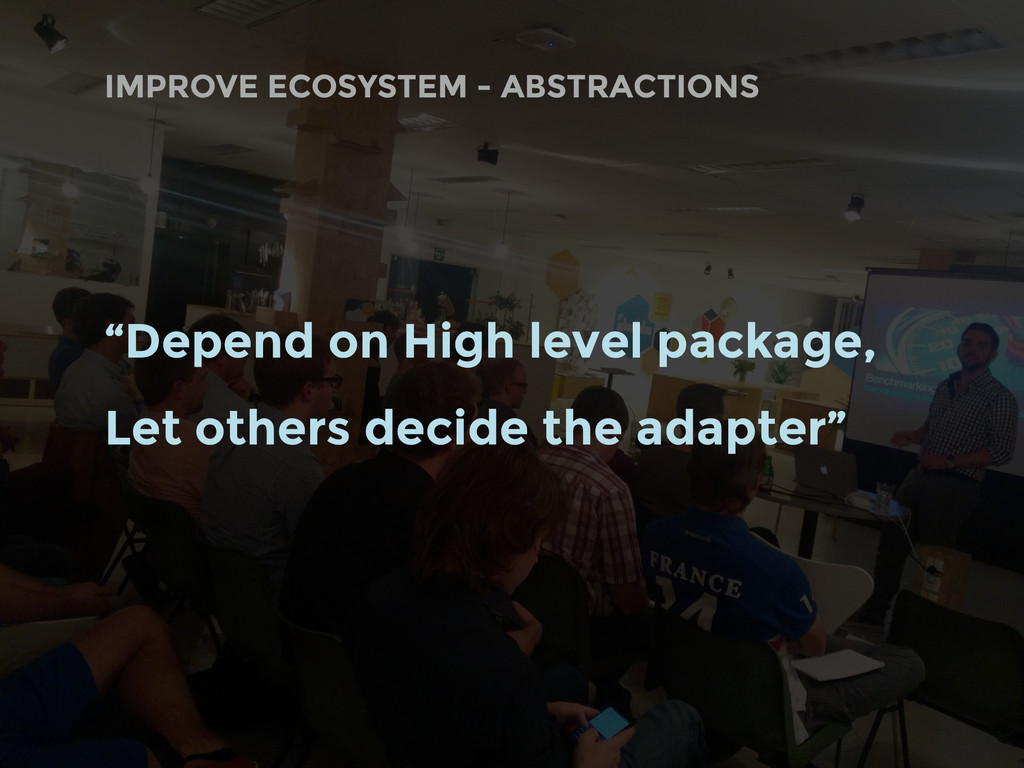 """""""Depend on High level package, Let others decid..."""