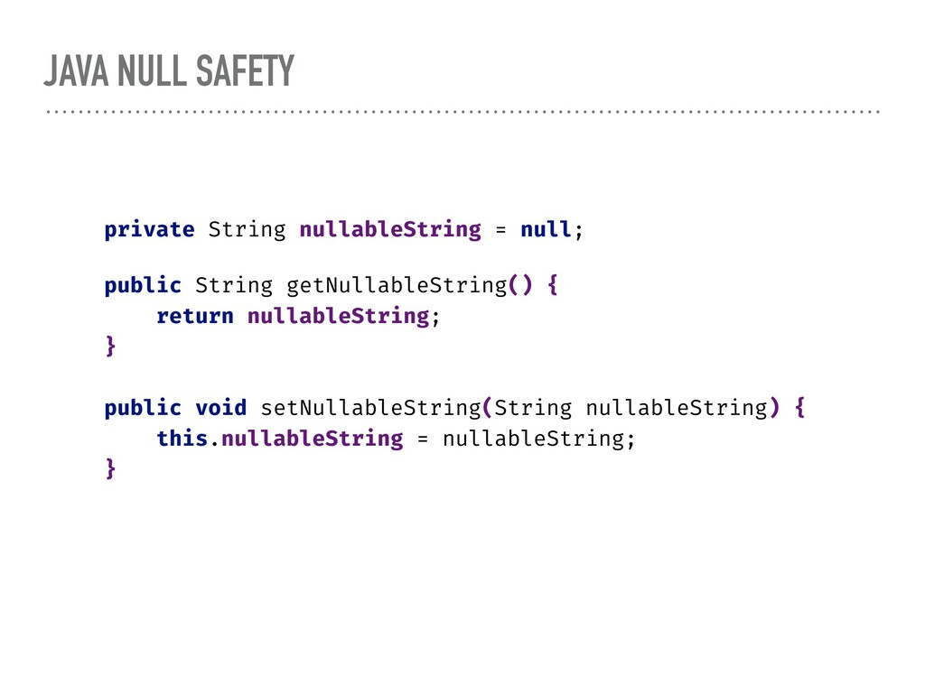 JAVA NULL SAFETY private String nullableString ...