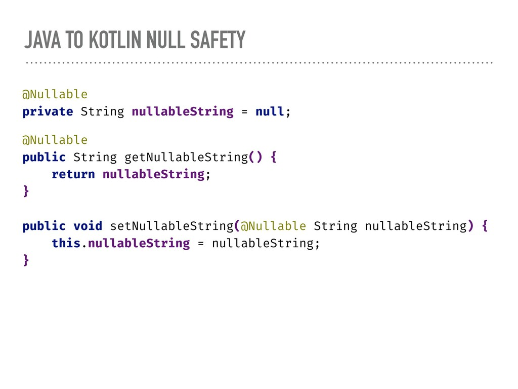 JAVA TO KOTLIN NULL SAFETY @Nullable private St...