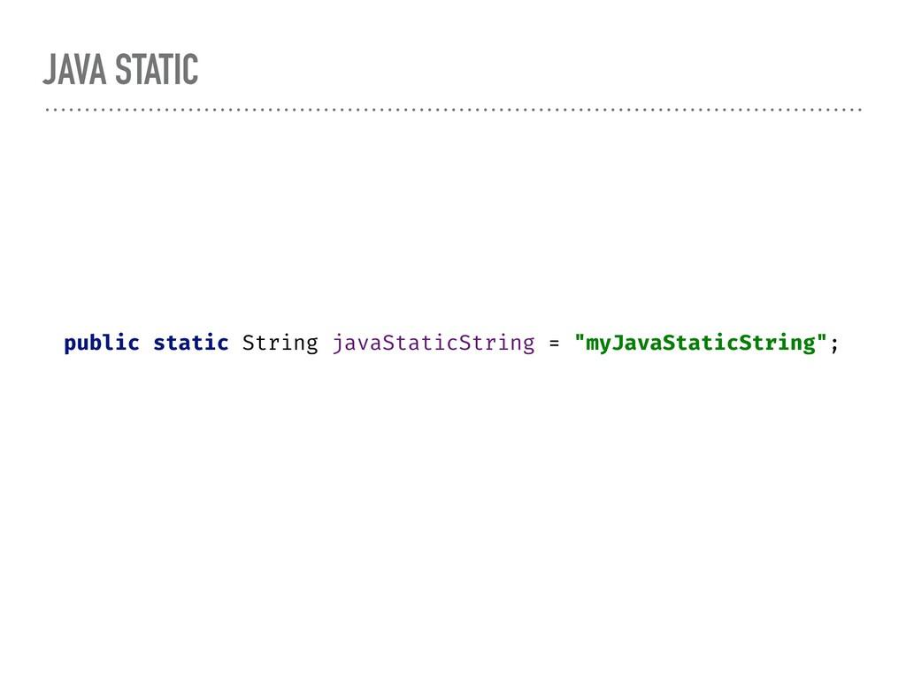 JAVA STATIC public static String javaStaticStri...
