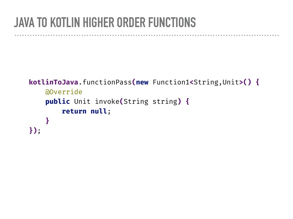 JAVA TO KOTLIN HIGHER ORDER FUNCTIONS kotlinToJ...