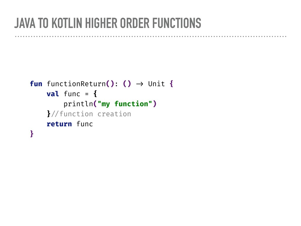 JAVA TO KOTLIN HIGHER ORDER FUNCTIONS fun funct...