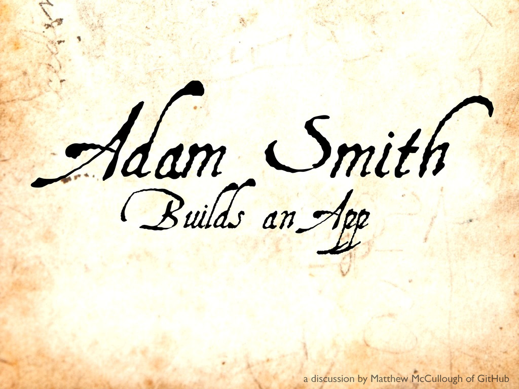 Adam Smith Builds an App a discussion by Matthe...