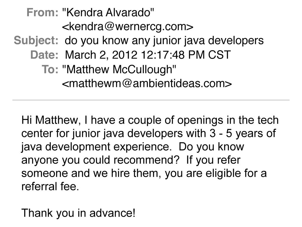 Hi Matthew, I have a couple of openings in the ...
